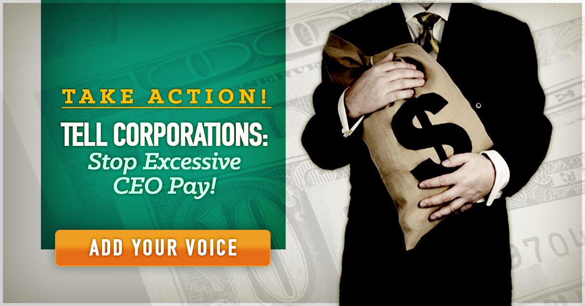 Take Action: Stop Excessive CEO Pay